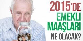 2015'de SSK ve BAĞKUR Emekli Maaşı Kaç Lira Olacak?