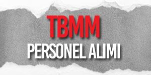 TBMM Teknisyen, Tekniker, Mühendis ve Memur Personel Alımı