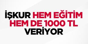 İŞKUR İşbaşı Eğitim Programıyla 1000 TL Veriyor